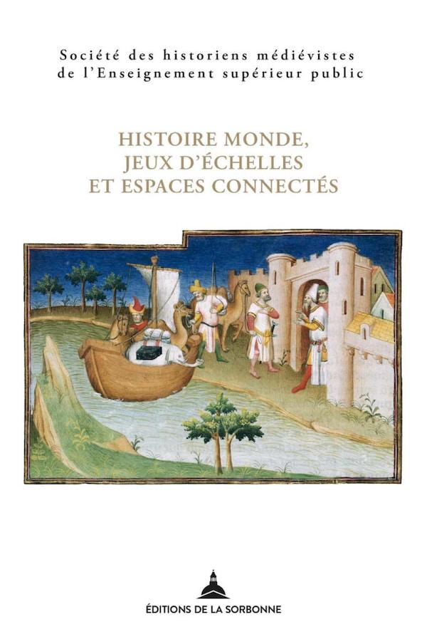 Histoire monde, jeux d'échelles et espaces connectés
